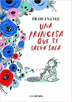 erase una vez una princesa que se salvo Good Books, Books To Read, Bussines Ideas, Feminist Books, The Book Thief, Magic Words, Conte, Love Reading, Love Book