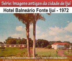 IJUÍ - RS - Memória Virtual: Hotel Balneário Fonte Ijuí - em 1972...