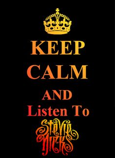Keep Calm And Listen To Stevie Nicks by TheNinthWaveTNW on DeviantArt