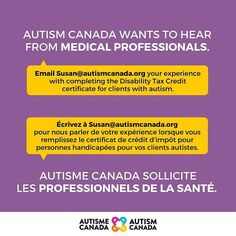 Are you a medical professional who fills out Disability Tax Credit certificates for clients with #autism? Email your experience to Susan@autismcanada.org.