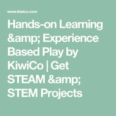 Hands-on Learning & Experience Based Play by KiwiCo | Get STEAM & STEM Projects
