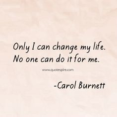 Inspirational quotes about life from www.quotespire.com-Only I can change my…