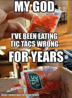 Nope.  The correct way to eat tic tacs is to dump as many as you can in your mouth, chew them all, and repeat until you finish the whole thing in 5 min.