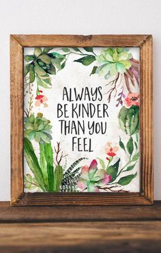 Always Be Kinder - Printable - Philipp Voelkl - Always Be Kinder - Printable Always Be Kinder Than You Feel - Printable Quote Art, DIY home decor, Playroom, Office wall decor, Gracie Lou Printables - Wall Decor Quotes, Kids Wall Decor, Office Wall Decor, Playroom Quotes, Playroom Ideas, Home Quotes And Sayings, Art Quotes, Quote Art, Peace Quotes