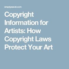 Copyright Information for Artists: How Copyright Laws Protect Your Art Craft Business, Creative Business, Copyright Information, Copyright Rules, Copyright Law, Sell My Art, Art N Craft, Artist Life, Lyrics