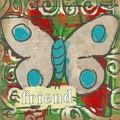 Friend 4x4 #mixedmedia on canvas #kimberlymcguiness #quotes