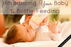 A few bottle-feeding dos and don'ts that will help your baby take the bottle