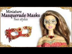 Miniature Masquerade Masks (Two styles) - Barbie / Doll Tutorial - YouTube