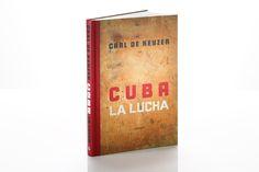 """CARL DE KEYZER // BOOK """"CUBA LA LUCHA"""" – printed onphoenixmotion xenon, 150 gsm."""