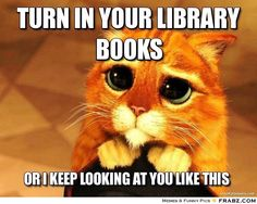 Turn in your library books...