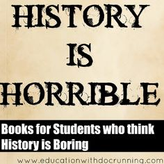 The go-to book series I use for students who think history is boring.