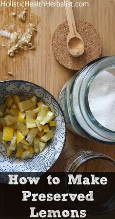 How to Make Preserved Lemons - A bright addition to any soup, salad ...