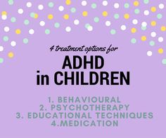 There are successful treatments and therapies that can help children overcome any challenges they might have with ADHD.
