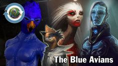 The Blue Avians with very high intelligence is leader of Galactic Federa...