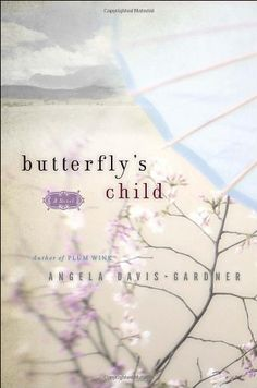 Butterfly's Child: A Novel by Angela Davis-Gardner, http://www.amazon.com/dp/038534094X/ref=cm_sw_r_pi_dp_OGoMpb124W7V2