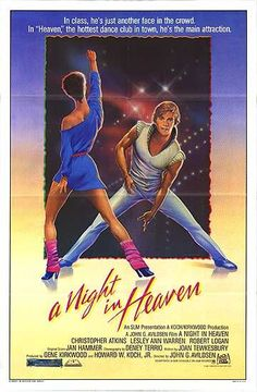 A Night in Heaven - 1983 (Before Magic Mike.  Christopher Atkins was so sexy!)