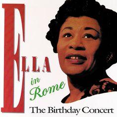 Ella Fitzgerald - Ella In Rome - The Birthday Concert  Verve Records 835 454-2 - Enregistré le 25 avril 1958 - Sortie en 1988  Note: 8/10