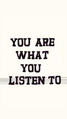 U r what u listen to