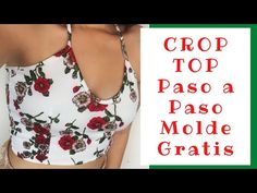 DIY CROP TOP SUPER FACIL! Con molde detallado Paso a Paso! #Quedateencasa - YouTube Blouse Designs, Floral Tops, Youtube, Crop Tops, Swimwear, Diy, Women, Fashion, Molde