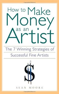 How to Make Money as an Artist (N6505 .M585 2000)