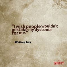 17 Things People Who Live With Dystonia Wish Others Understood