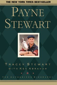Payne Stewart: The Authorized Biography Ken Abraham, Tracey Stewart 0805424792 9780805424799 When his life came to a sudden and tragic end on October Payne Stewart was at the top of his game on every level. In June of 19 Golf Books, Ex Libris, Most Beautiful Man, Used Books, Christian Faith, New York Times, Memoirs, Nonfiction, Biography