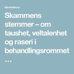 Skammens stemmer – om taushet, veltalenhet og raseri i behandlingsrommet…
