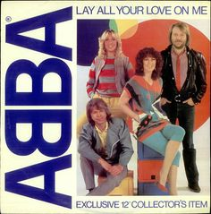 Abba Lay All Your Love On Me UK vinyl single inch record / Maxi-single) Stars On 45, Dance Charts, Lp Cover, Vintage Vinyl Records, We Are Young, My Childhood Memories, Greatest Songs, The Good Old Days, My Favorite Music