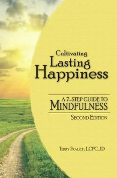 Cultivating Lasting Happiness: A 7-Step Guide to Mindfulness