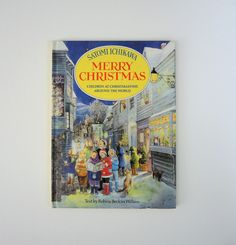 Merry Christmas by Satomi Ichikawa Children of Christmastime Around the World Holiday Children's Book Scrapbook Craft Supply by injoytreasures on Etsy