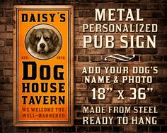 PERSONALIZED Metal Pub Sign with Your Dog  by ArtHouseGraffiti :) So Cute!!!