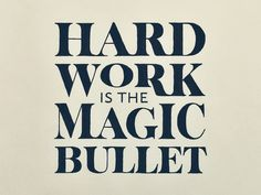 Hard Work Is the Magic Bullet by Sean McCabe