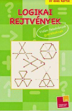 Marci fejlesztő és kreatív oldala: Logikai rejtvények Dyscalculia, Math Activities, Kids And Parenting, Mathematics, Grammar, Therapy, Classroom, Teaching, Education
