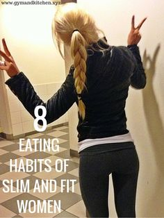 Follow the eating habits of naturally slim and fit women.