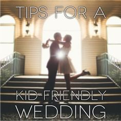 Tips for an awesome Kid-Friendly wedding: activities for kids at weddings and receptions