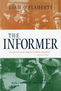 """The Informer"" (1925) de Liam O'Flaherty. ISBN: 978-0156443562. ""A tale of temptation, betrayal, and reprisal, this powerful novel is set in the aftermath of the Irish Civil War. It tells of Gypo Nolan, who informs on a wanted comrade"". Esta novela fue llevada al cine por Arthur Robison en 1929 y por John Ford en 1935. #TheTroubles"