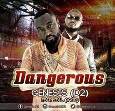 Genesis (D2)  Dangerous (Feat. Zeal)
