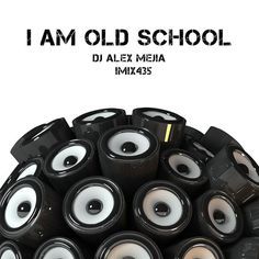 "Check out ""I am Old School - 435 - Mejia Mix"" by Dj Alex Mejia on Mixcloud"
