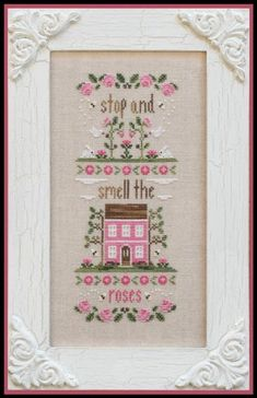Stop and Smell The Roses is the title of this cross stitch pattern from Country Cottage Needleworks that is stitched with Classic Colorworks (Whatley Woods), Gentle Art Sampler thread (Baby Spinach) and DMC threads.