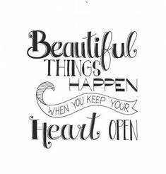 beautiful things happen when you keep your heart open / handlettering Calligraphy Quotes Doodles, Doodle Quotes, Hand Lettering Quotes, Creative Lettering, Calligraphy Letters, Lettering Ideas, Bullet Journal Quotes, Bullet Journal Ideas Pages, Motivacional Quotes