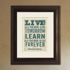 Live As If You Were To Die Tomorrow, Learn As If You Were To Live Forever / Mahatma Gandhi - Inspirational Quote Dictionary Print - DPQU004. $10.00, via Etsy.