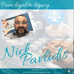 From Legal to Legacy: Episode #84 with Nick Pavlidis - Technology = Equality Helping Other People, Helping Others, Crm Tools, Dangerous Games, Marketing Budget, Having Patience, Emotional Connection, Law And Order, Writing Process
