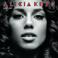 Listen to this. Alicia Keys. As I Am.