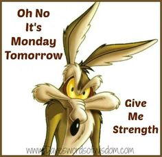 Oh No It's Monday Tomorrow, Give Me Strength monday monday quotes monday pictures monday images Monday Humor, Monday Quotes, Daily Quotes, Morning Greetings Quotes, Morning Quotes, Tomorrow Is Monday, It's Monday, Happy Monday, Manic Monday