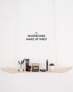 DIY SKATEBOARD MAKE UP SHELF