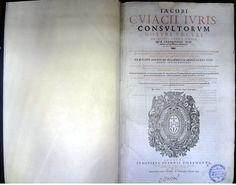 CUJACIUS, Jacobus, 1522-1590. Opera omnia : primo tomo. Lvgdvni: Ioannis Pillehote, 1614. Idioma: Latim. Origem: França