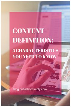 Content definition: 5 characteristics you need to know. How people define content and how content should look like in the close future. #contentmarketing http://blog.publishsosimply.com/content-definition-5-characteristics-you-need-to-know