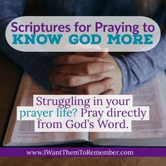 Praying the Scriptures to Know God More - I Want Them To Remember