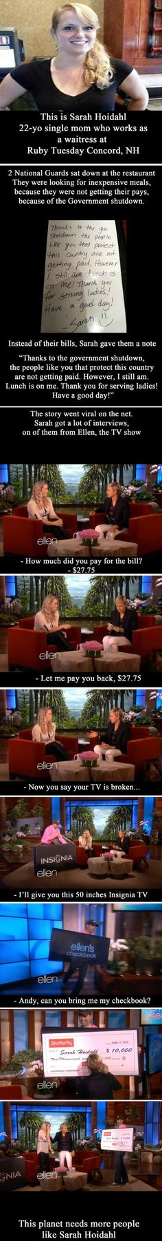 Faith In Humanity Restored...more people like Sarah, and more people like Ellen.