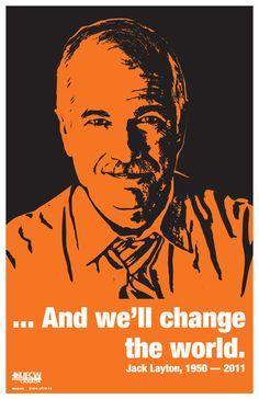 ...and we'll change the world. #bcpoli #cdnpoli -NDP Leader Jack Layton.